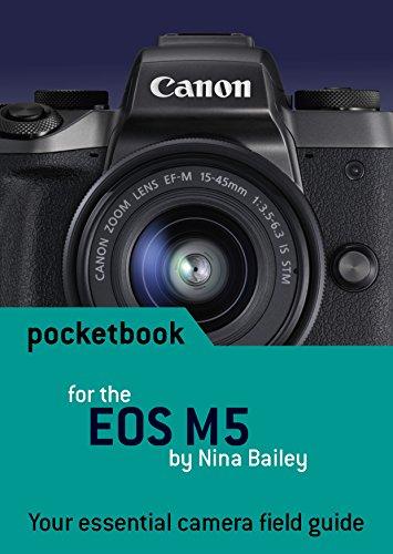 Canon EOS M5 Pocketbook: camera field guide