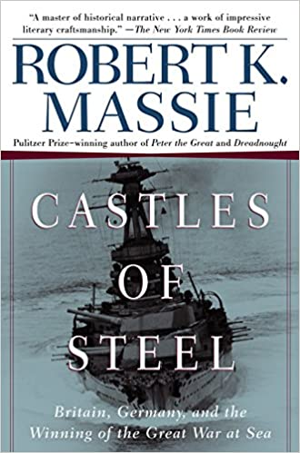 Castles of Steel: Britain, Germany, and the Winning of the