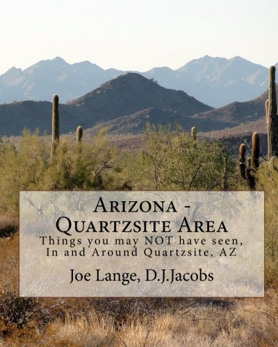 Arizona - Quartzsite Area: Things you may NOT have seen in and around Quartzsite, AZ