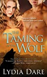 Front cover for the book The Taming of the Wolf by Lydia Dare