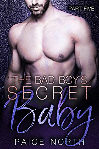 The Bad Boy's Secret Baby (Part Five)