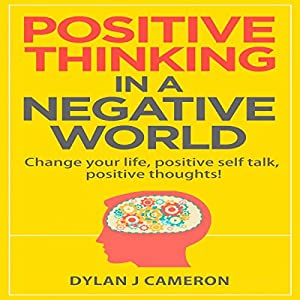 Positive Thinking in a Negative World Audiobook