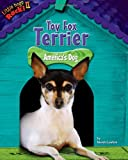 Toy Fox Terrier: America's Dog (Little Dogs Rock! II)