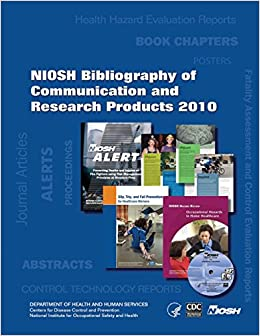 NIOSH Bibliography of Communication and Research Products: 2010
