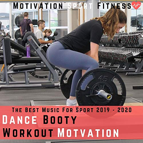 Dance Booty Workout Motivation (The Best Music for Sport 2019 - 2020) (Best Workout Motivation Music)