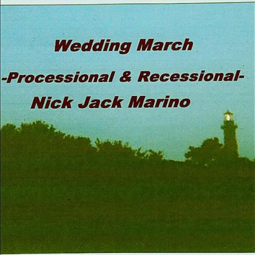 Wedding March: Processional & Recessional- By Nick Marino