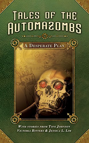A Desperate Plan (Tales of the Automazombs Book - Victoria Bitter