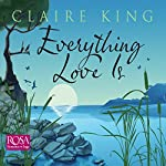 Everything Love Is   Claire King