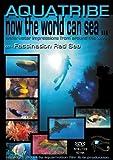 AQUATRIBE 03 Fascination Red Sea (NTSC) by Stefanie Voigt