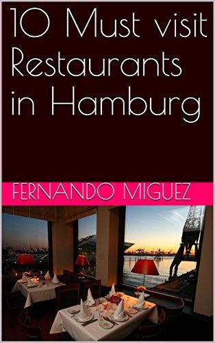 Amazoncom 10 Must Visit Restaurants In Hamburg Ebook Fernando