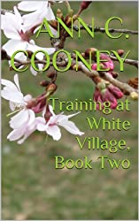 Training at White Village, Book Two (The White Witch Series 2)