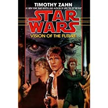 Vision of the Future: Star Wars (The Hand of Thrawn): Book II Audiobook by Timothy Zahn Narrated by Marc Thompson