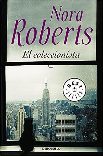 El coleccionista (BEST SELLER): Amazon.es: Nora Roberts, NIEVES; CALVINO GUTIERREZ: Libros
