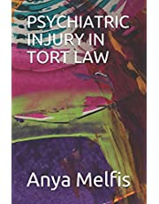 PSYCHIATRIC INJURY IN TORT LAW