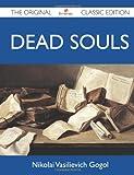 Dead Souls - the Original Classic Edition, Nikolai Vasilievich Gogol, 1486148298