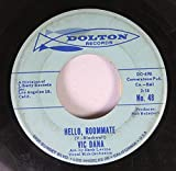 VIC DANA 45 RPM HELLO, ROOMMATE / LITTLE ALTAR BOY
