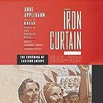 Iron Curtain: The Crushing of Eastern Europe, 1944-1956 | Anne Applebaum