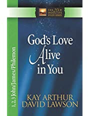 God's Love Alive in You: 1,2,3 John, James, Philemon