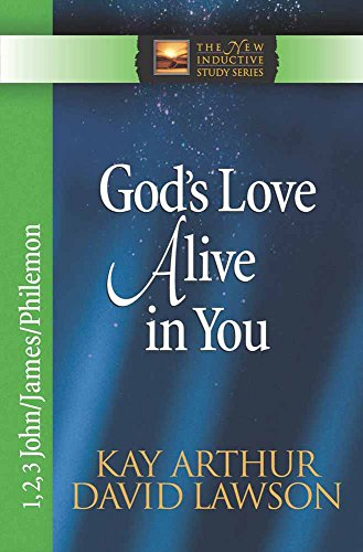 God's Love Alive in You: 1,2,3 John, James, Philemon (The New Inductive Study Series)