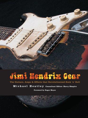 Jimi Hendrix Gear: The Guitars, Amps & Effects That Revolutionized Rock 'n' (Blue Amplifier N Guitar)