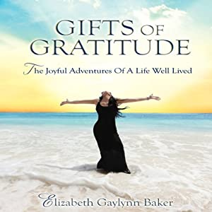 The Gifts of Gratitude Audiobook
