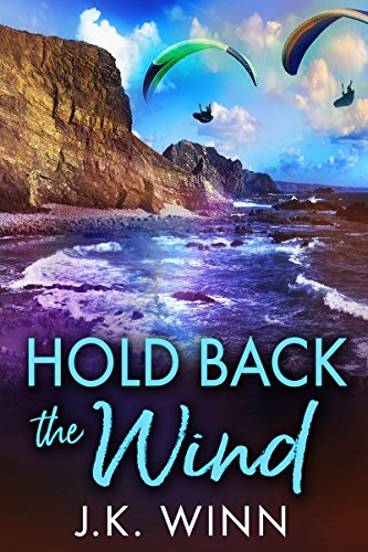 Hold Back the Wind: A Novel of Romantic Suspense by [Winn, J. K.]