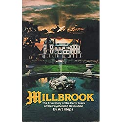 Millbrook: the True Story of the Early Years of the Psychedelic Revolution