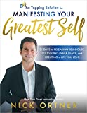 The Tapping Solution for Manifesting Your Greatest Self: 21 Days to Releasing Self-Doubt, Cultivating Inner Peace, and Creating a Life You Love
