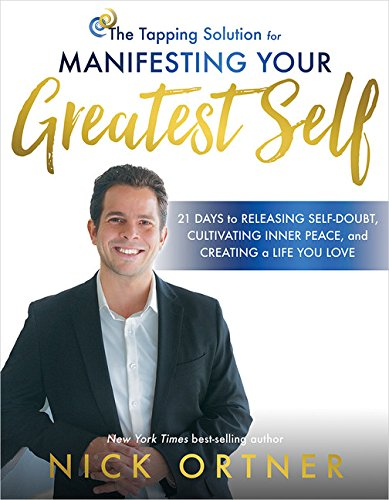 The Tapping Solution for Manifesting Your Greatest Self: 21 Days to Releasing Self-Doubt, Cultivating Inner Peace, and Creating a Life You Love cover