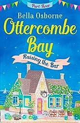 Ottercombe Bay - Part Three: Raising the Bar (Ottercombe Bay Series)