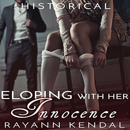 Eloping with Her Innocence: Historical Victorian First Time Older Man Younger Woman