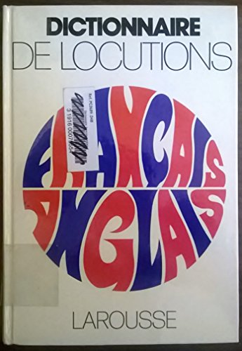 Dictionnaire français-anglais de locutions et expressions verbales, (French Edition)