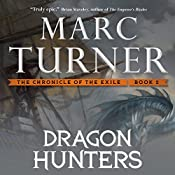 Dragon Hunters: The Chronicles of the Exile, Book 2 | Marc Turner