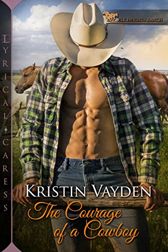 The Courage of a Cowboy (Elk Heights Ranch) by [Vayden, Kristin]