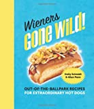 Wieners Gone Wild!, Holly Schmidt and Allan Penn, 0762447273