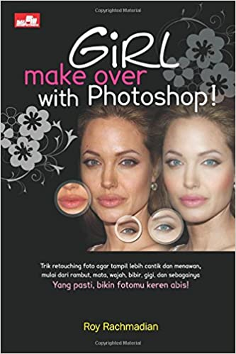 Girl Make Over With Photoshop (Indonesian Edition): Roy