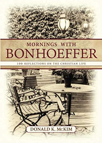 Mornings with Bonhoeffer: 100 Reflections on the Christian Life ()