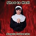 Shot to Hell | Angela Falkowska