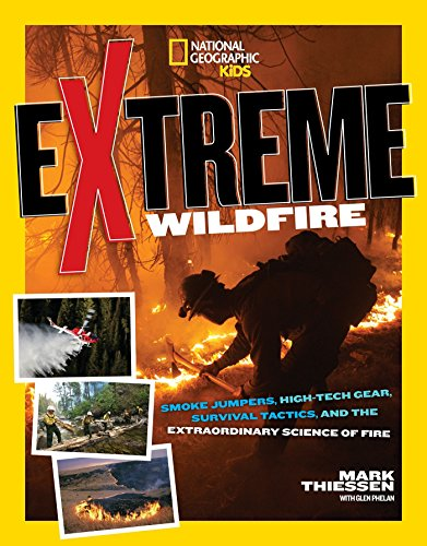 oke Jumpers, High-Tech Gear, Survival Tactics, and the Extraordinary Science of Fire ()