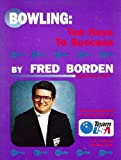 Bowling : Ten Keys to Success, Borden, Fred and Elias, Jay, 0961917717