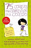 75 Consejos para sobrevivir en el colegio (Serie 75 Consejos 1)