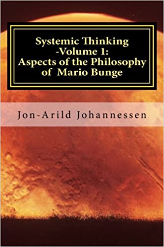Book Systemic Thinking -Volume 1: Aspects of the Philosophy ofMario Bunge: Systemic Thinking Series