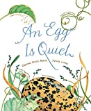 img - for An Egg Is Quiet (Nature Books) book / textbook / text book
