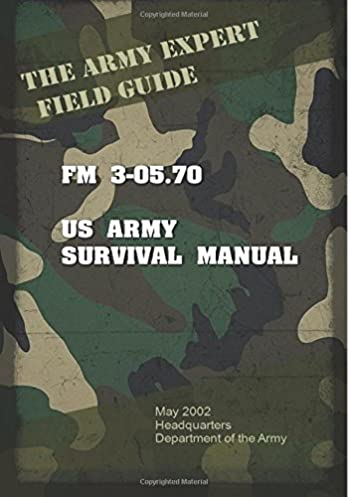 amazon com field manual fm 3 05 70 us army survival guide rh amazon com