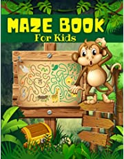 Maze Book For Kids: Big Book Of Mazes For Kids, Boys And Girls Ages 4-8 6-9: Maze Activity Book For Children With Fun Pages Of Maze Puzzles Games And Problem-Solving From Beginners To Advanced Kids 4-6, 6-8 Years Old.