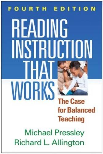 Reading Instruction That Works: The Case for Balanced Teaching, 4th Edition (Successful Reading Instruction)