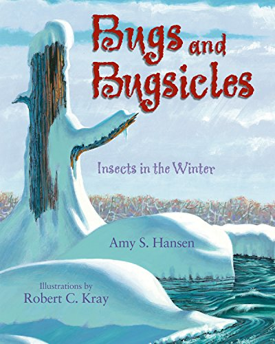 Bugs and Bugsicles: Insects in the Winter (Winter Insects In)