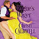 The Rogue's Wager Audiobook by Christi Caldwell Narrated by Tim Campbell