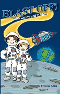 Blast Off! With Gabby and Maddox (Gabby and Maddox Adventure Series) (Volume 2)