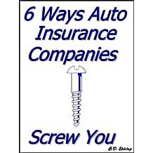 6 Ways Auto Insurance Companies Screw You